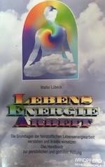 Lebens-Energie-Arbeit-Buch