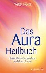 Walter-Lübeck-Das-Aura-Heilbuch